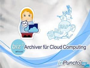 SAP Cloud zur Archivierung von Geschäftsdokumente aus SAP heraus
