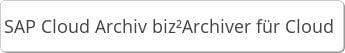 SAP Cloud Archiver biz²Archiver für Cloud Computing