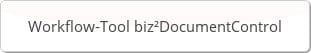 Workflow-Tool biz²DocumentControl