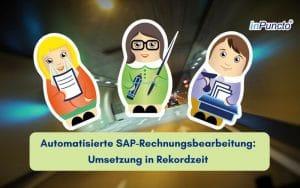 Automatisierte SAP-Rechnungsbearbeitung in Rekordzeit umgesetzt