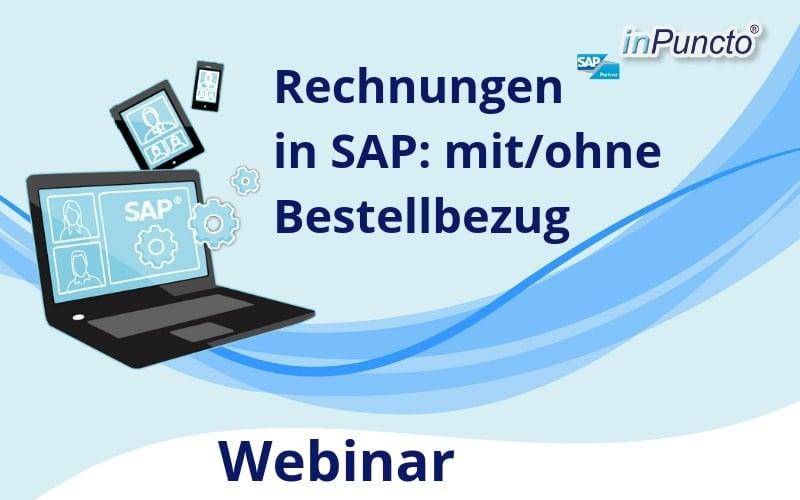 Kostenloses Webinar: Rechnungen in SAP mit und ohne Bestellbezug