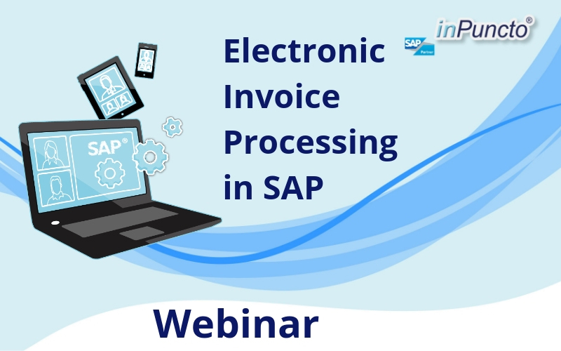 FREE Webinar by inPuncto on SAP Solution: Electronic Invoice Processing