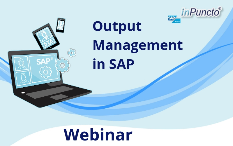 FREE Webinar by inPuncto on SAP Solution: Output Management in SAP