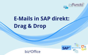 E-Mails aus Outlook direkt in SAP ablegen: Drag-and-Drop Funktion des inPuncto Tools