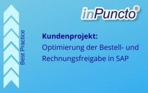 Bestell- und Rechnungsfreigabe in SAP - Kundenprojekt